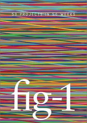 Fig-1, 50 Projects in 50 Weeks, Mark Francis , Bruce Mau Design, Richard Deacon + Martin Kreyssig